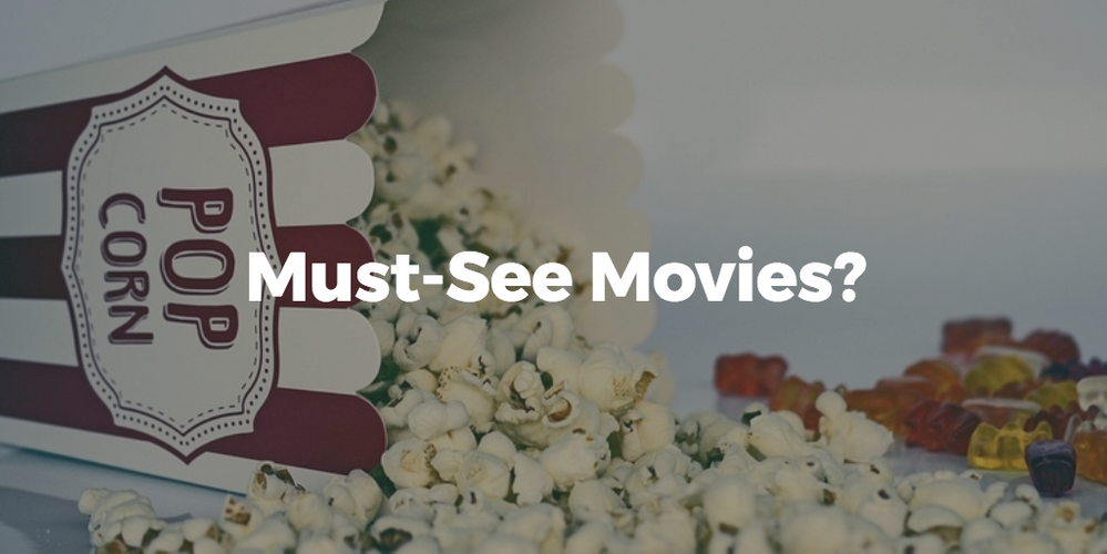 Must-See Movies
