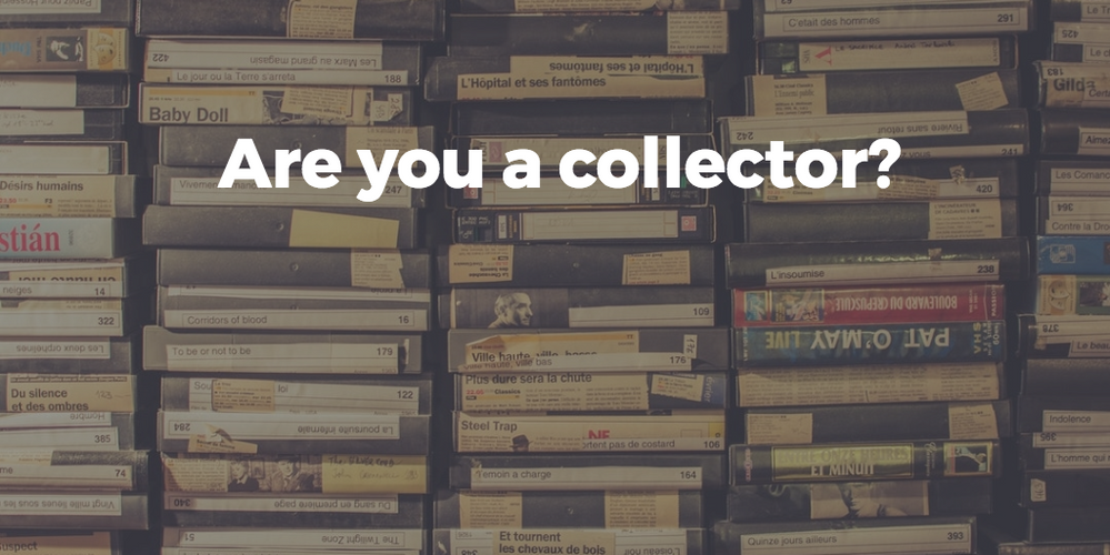 Are you a collector?