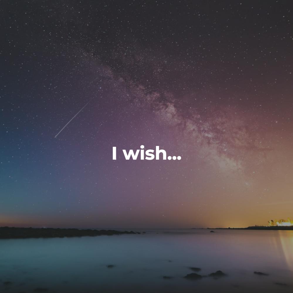 Day 12: I wish...