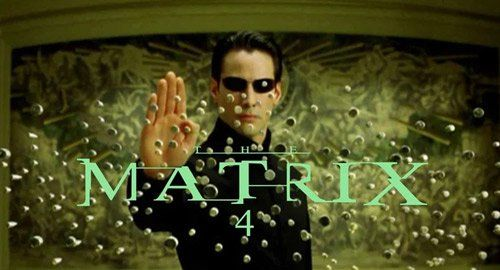 Debra, standstills! Doesn't falls. The Matrix 4  coming out in theaters 16'Dec 2021