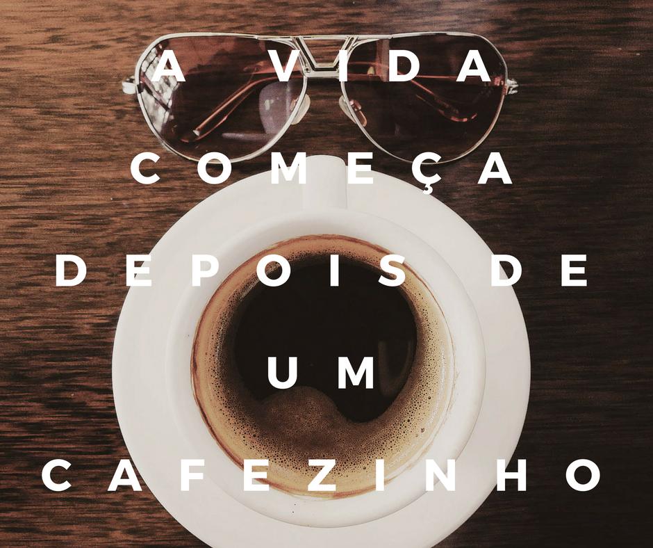 A vida começa depois de um cafezinho.png